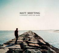 5-2009-MattKrefting-I-Couldn'tLoveYouMore