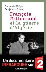 Francois Malye Benjamin Stora Francois Mitterrand Algerie