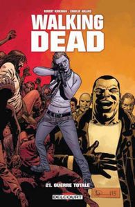 Tags : Walking Dead, 21, Guerre Totale, éditions Delcourt, BD, bande dessinée, comics US, zombies, Negan, Gouverneur, Rick Grimes, série TV