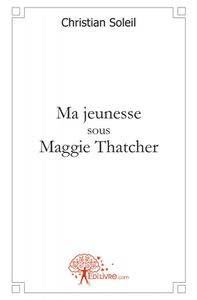 Ma-jeunesse-sous-Maggie-Thatcher.jpg