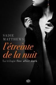 la-trilogie-fire-after-dark--tome-1---l-etreinte-de-la-nuit.jpg