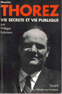 Biographie Maurice Thorez Philippe Robrieux