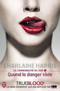 Quand le danger rôde - Charlaine Harris