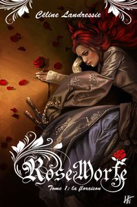 Rose Morte, tome 1, Floraison