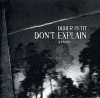 Didier Petit Don't explain