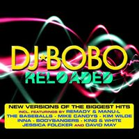 dj bobo reloaded