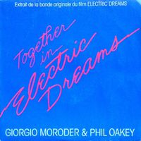 Giorgio Moroder & Phil Oakley - Together in electric dreams