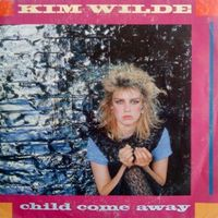 Kim Wilde - Child comme away 45T