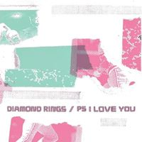 Diamond Rings/PS I Love You (2009. Hype Lighter)
