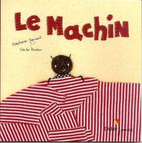 le-Machin-Stéphane-SERVANT-Cécile-BONBON