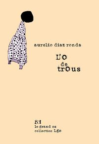 l-o-de-trous-de-aurelio-diaz-ronda