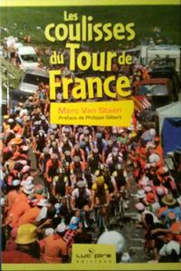 Les coulisses du Tour de France Marc Van Staen