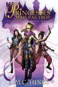 book cover princesses mais pas trop, tome 1 l enlevement