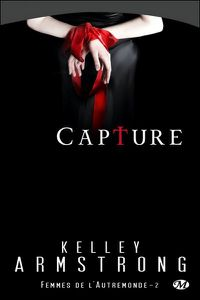 capture, femmes de l'autremonde t2 kelley armstron-copie-1