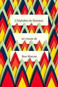 Ben Marcus Lalphabet-des-flammes-de-Ben-marcus