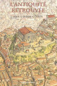 Golvin, Jean-Claude, L'Antiquité retrouvée