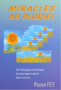 Pierrot Fey - Miracles au pluriel