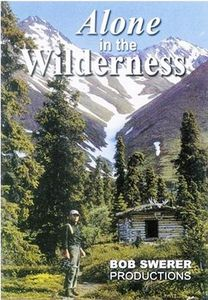Dick Proenneke, alone in the wildness