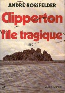 clipperton l'ile tragique
