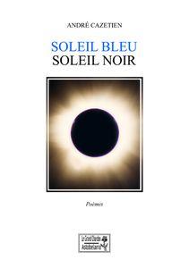 Soleil bleu soleil noir, André Cazetien
