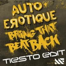 Autoerotique – Bring That Beat Back (Tiësto Edit)