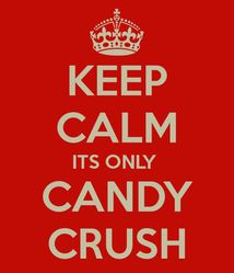 keep-calm-its-only-candy-crush.jpg