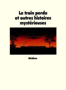 Le_train_perdu_et_autres_histoires_mysterieuses.jpg
