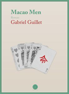 « MACAO MEN » de Gabriel GUILLET