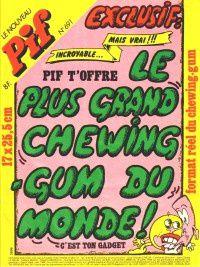 Pif n°691 Le + gd chewing gum du monde