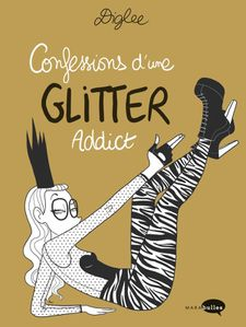 Confessions-d-une-glitter-addict-Diglee.jpg