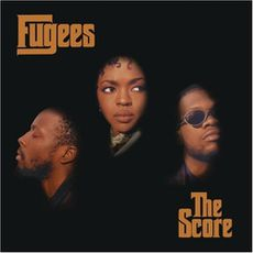 The Score Fugees (1996)