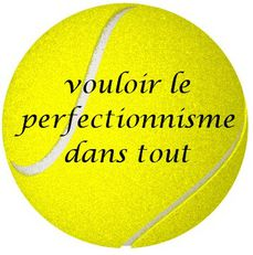 Balle de tennis-perfectionnisme