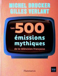 Les 500 émissions myyhiques de la télévision Française