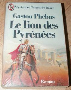 Gaston Phébus Le lion des Pyrénées
