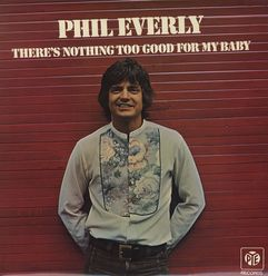 Phil-Everly---There-s-Nothing-Too-Good-For-My-Baby---LP-REC.jpg