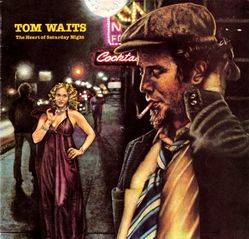 2-1974-TomWaits-TheHeartOfSaturdayNight.jpg