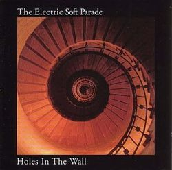02-2003-ElectricSoftParade-HolesInTheWall