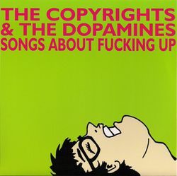 09-2009-TheCopyrights-TheDopamines-Songs-about-fucking-up.jpg