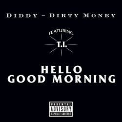 diddy-dirty-money-ti--hello-good-morning-cds.jpg
