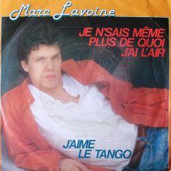 Marc Lavoine - Je n'sais même plus de quoi j'ai l'air 45T