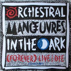 Orchestral Manoeuvre in the Dark - (Forever) live and die M45T