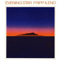 1-1975-Fripp-Eno-EveningStar.jpg
