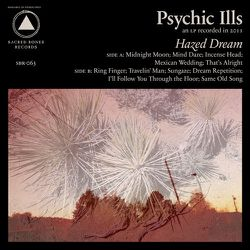 Psychic Ills - Hazed Dream (2011)