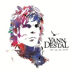 Yann Destal nouvel album Let me Be Mine le single You Know