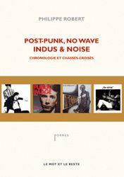 PhilippeRobert-2011-Post-Punk-NoWave-Indus-Noise.jpg