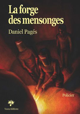 La forge des mensonges de Daniel Pagés 1de-couverture-forge-72officiel