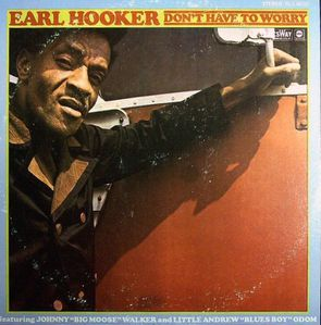 XR-Earl-Hooker---Don-t-Have-To-Worry--1969.JPG