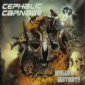 Cephalic Carnage-Misled By Certainty