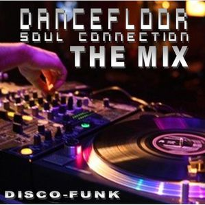 Dancefloor Soul Connection - The Mix