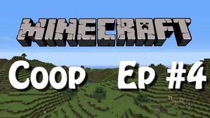 Minecraft Coop Mini Ep4